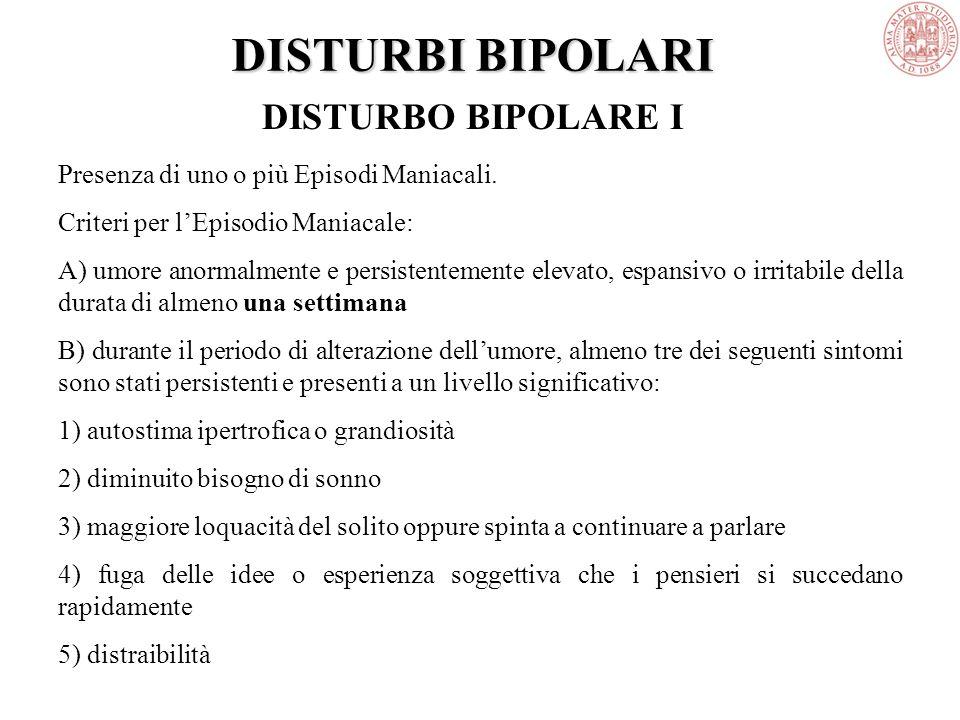 DISTURBI BIPOLARI DISTURBO BIPOLARE I