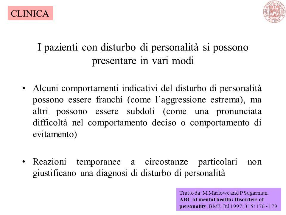 CLINICA I pazienti con disturbo di personalità si possono presentare in vari modi.