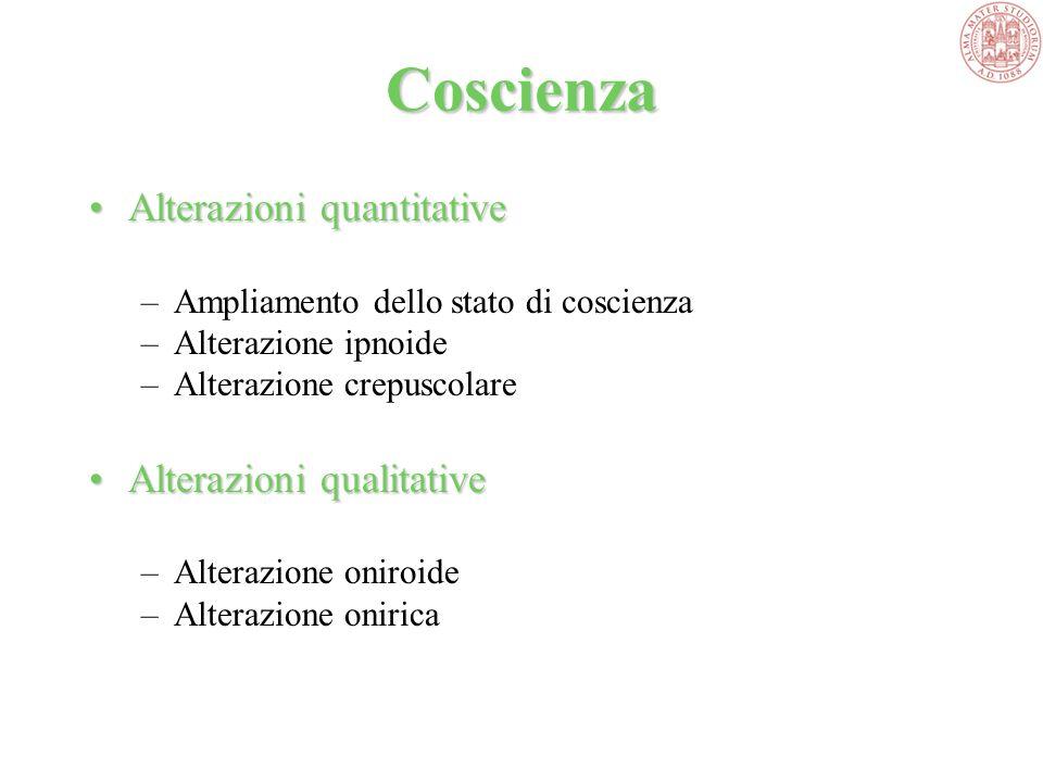 Coscienza Alterazioni quantitative Alterazioni qualitative