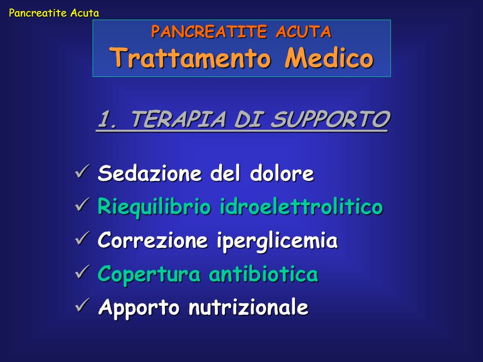 Trattamento Medico 1. TERAPIA DI SUPPORTO Sedazione del dolore