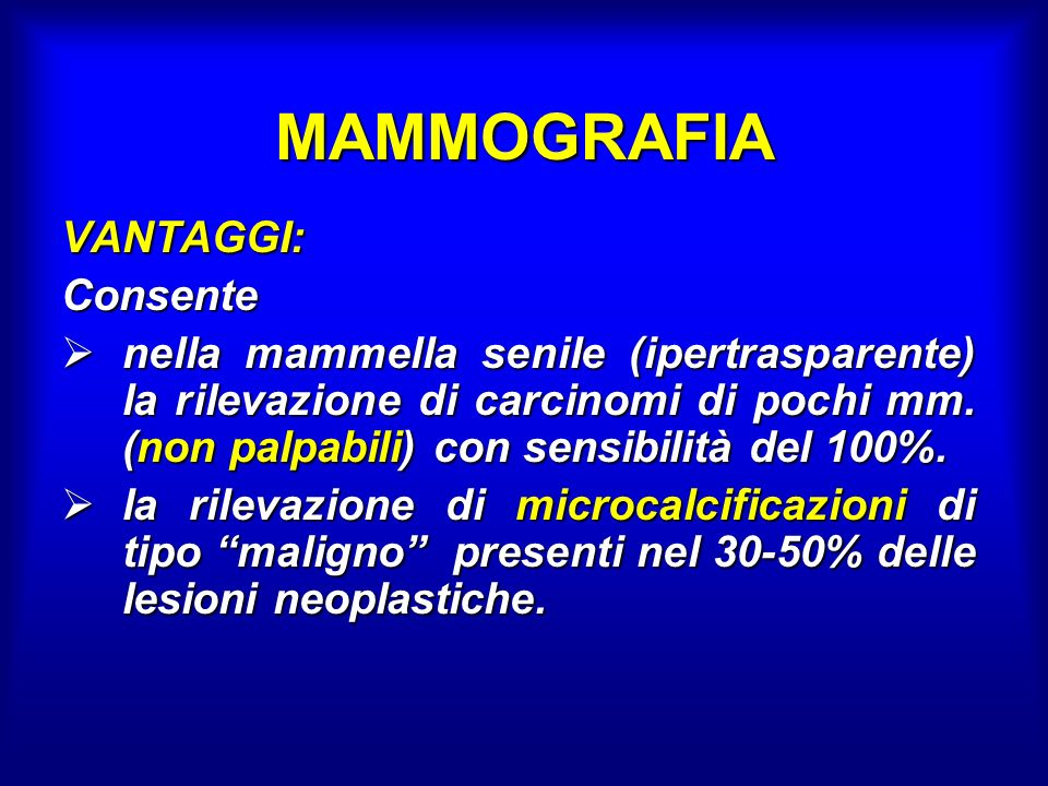 MAMMOGRAFIA VANTAGGI: Consente