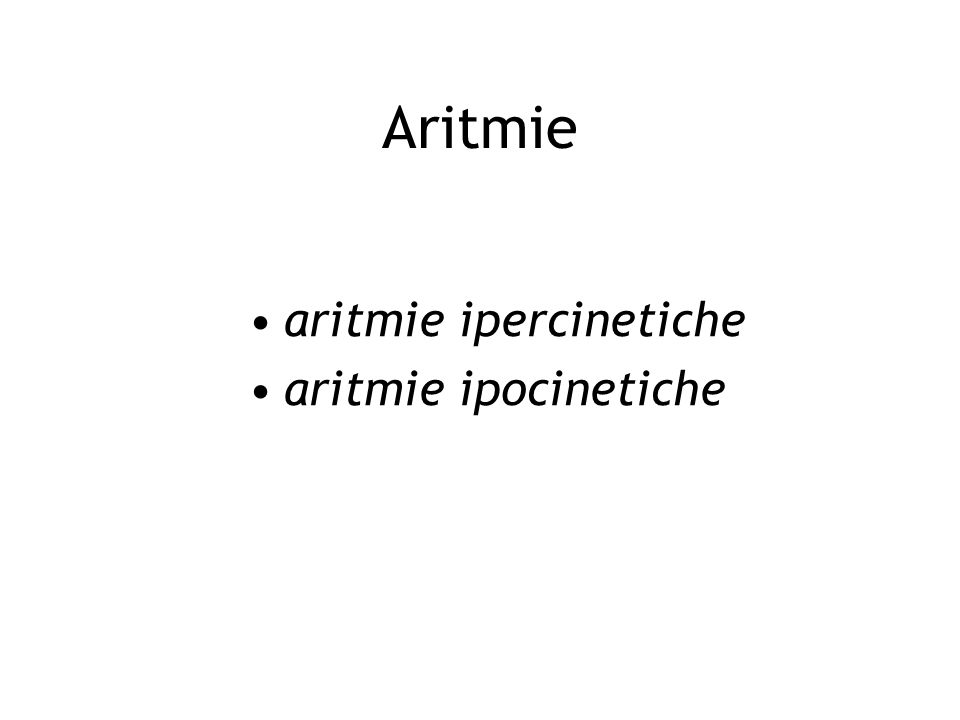 Aritmie aritmie ipercinetiche aritmie ipocinetiche