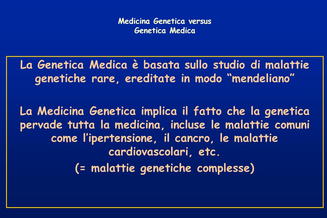 Medicina Genetica versus Genetica Medica