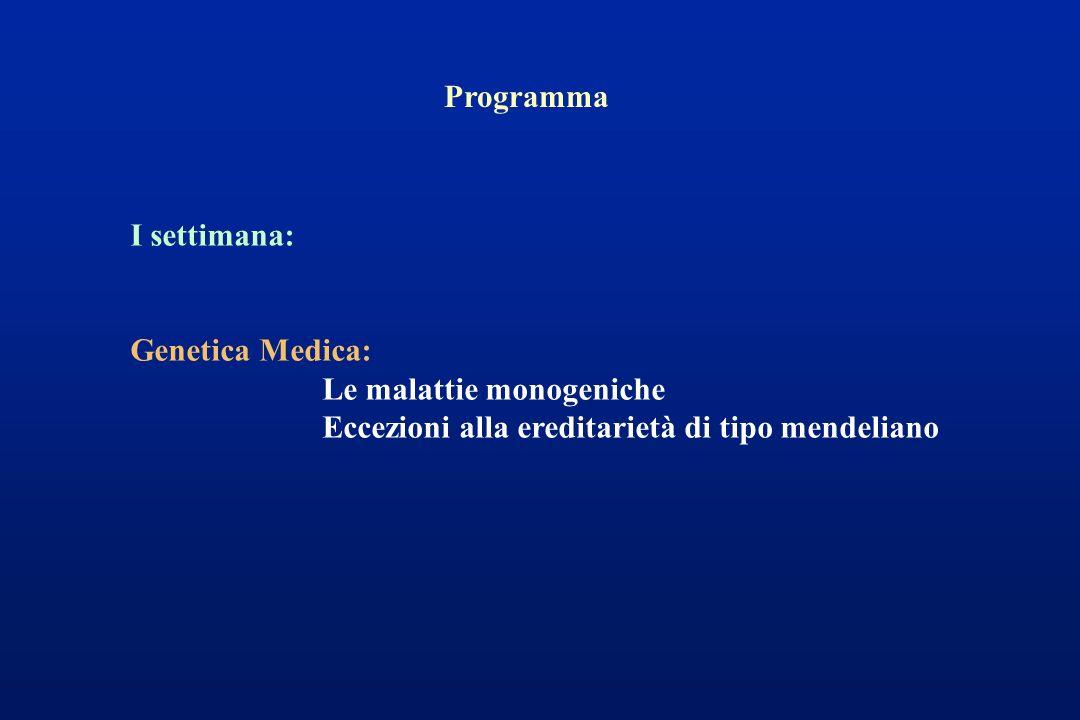 Programma I settimana: Genetica Medica: Le malattie monogeniche.