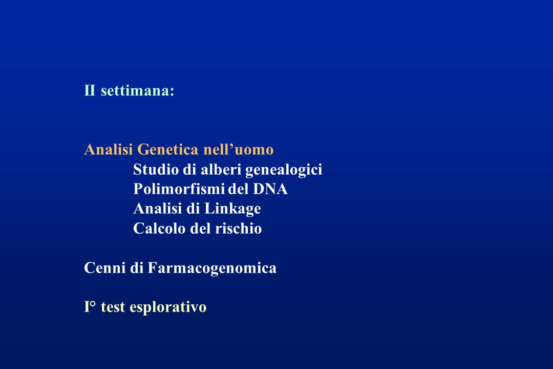 II settimana: Analisi Genetica nell'uomo. Studio di alberi genealogici. Polimorfismi del DNA. Analisi di Linkage.