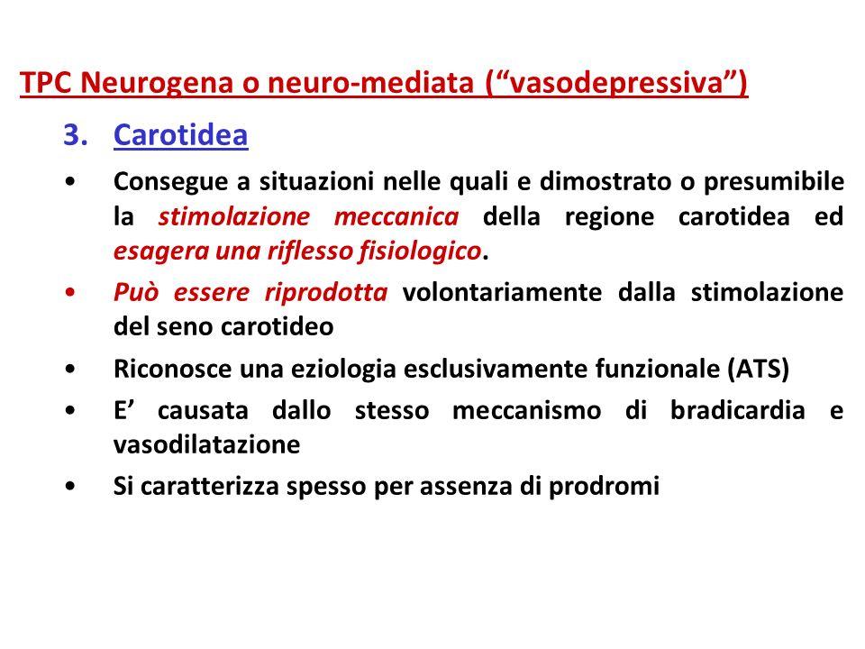 TPC Neurogena o neuro-mediata ( vasodepressiva ) Carotidea