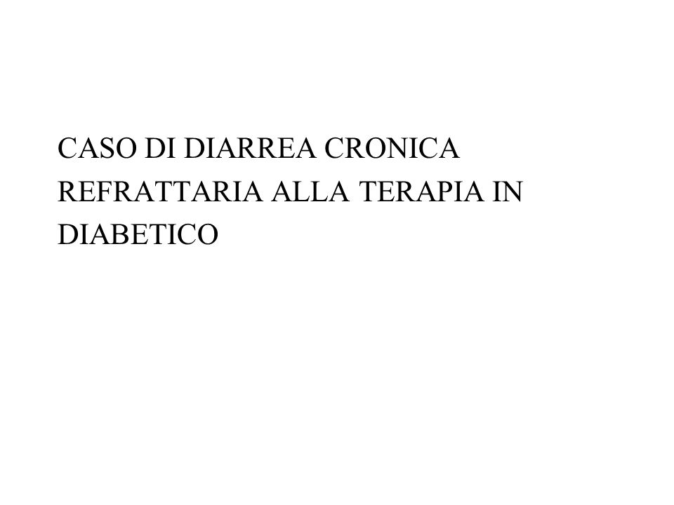 CASO DI DIARREA CRONICA