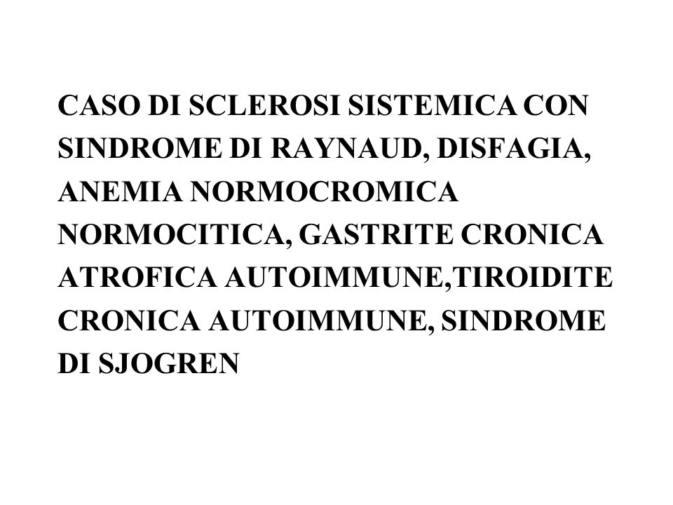 CASO DI SCLEROSI SISTEMICA CON