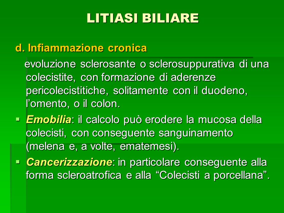LITIASI BILIARE d. Infiammazione cronica