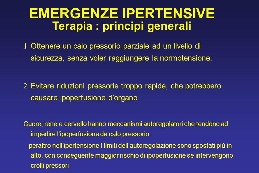 EMERGENZE IPERTENSIVE Terapia : principi generali