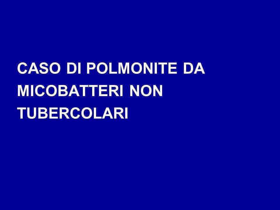 CASO DI POLMONITE DA MICOBATTERI NON TUBERCOLARI