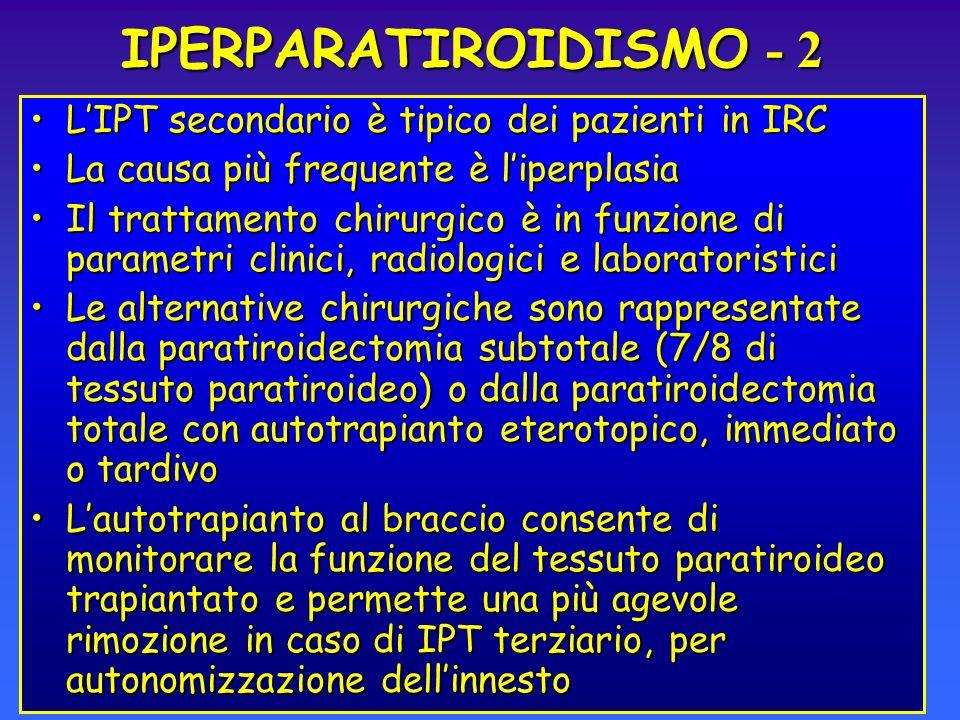 IPERPARATIROIDISMO - 2 L'IPT secondario è tipico dei pazienti in IRC