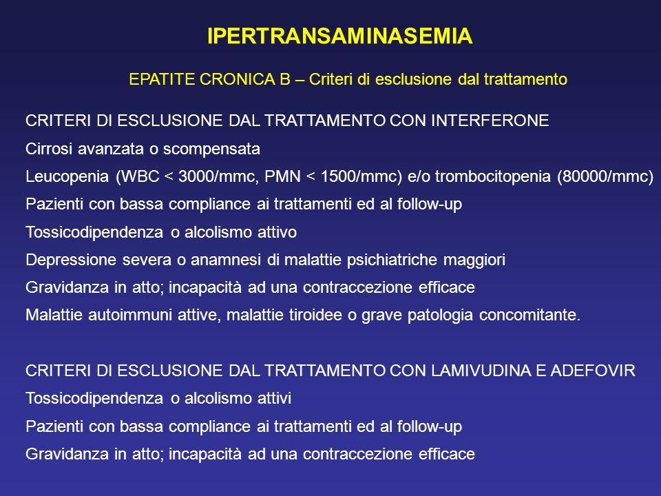IPERTRANSAMINASEMIA EPATITE CRONICA B – Criteri di esclusione dal trattamento. CRITERI DI ESCLUSIONE DAL TRATTAMENTO CON INTERFERONE.