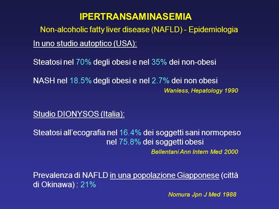 IPERTRANSAMINASEMIA Non-alcoholic fatty liver disease (NAFLD) - Epidemiologia. In uno studio autoptico (USA):