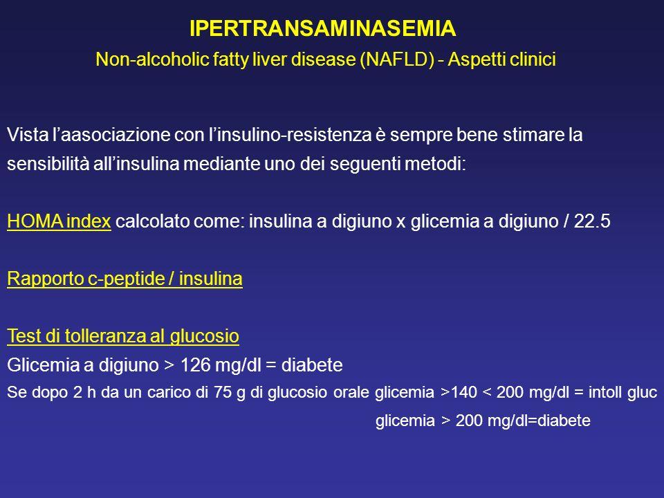 IPERTRANSAMINASEMIA Non-alcoholic fatty liver disease (NAFLD) - Aspetti clinici.