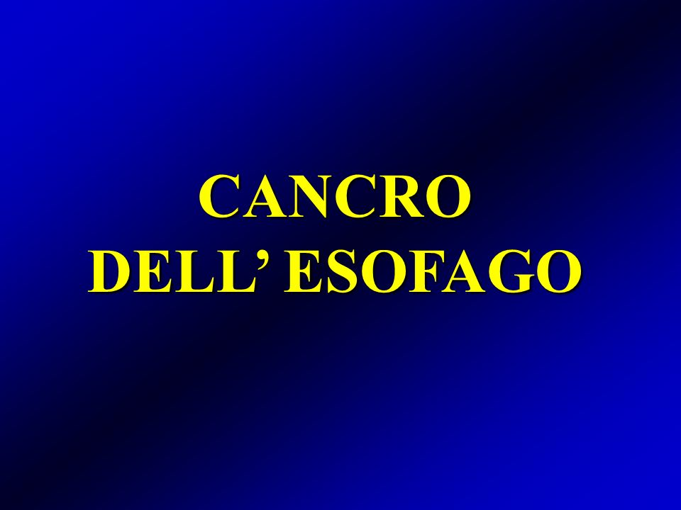 CANCRO DELL' ESOFAGO