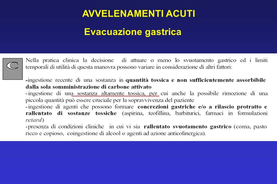 AVVELENAMENTI ACUTI Evacuazione gastrica