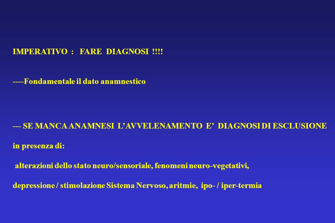 IMPERATIVO : FARE DIAGNOSI !!!!