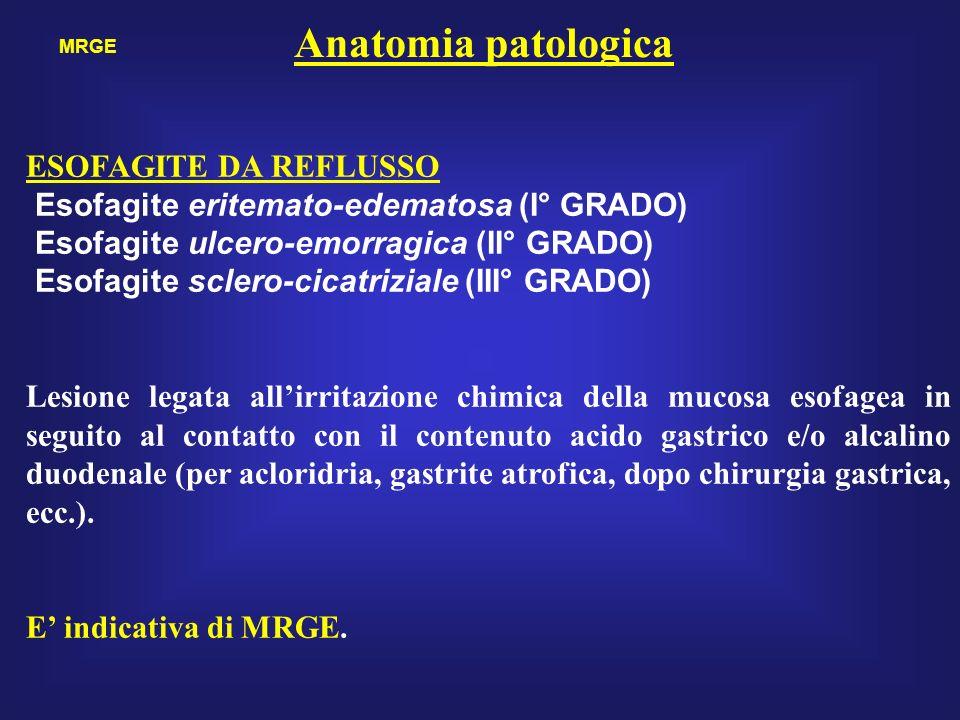 Anatomia patologica ESOFAGITE DA REFLUSSO