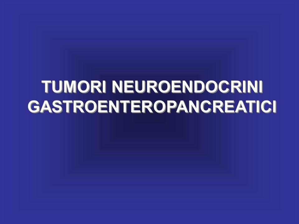 TUMORI NEUROENDOCRINI GASTROENTEROPANCREATICI