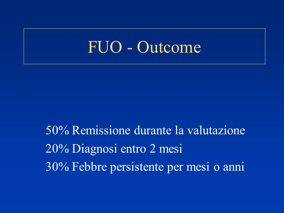 FUO - Outcome 50% Remissione durante la valutazione