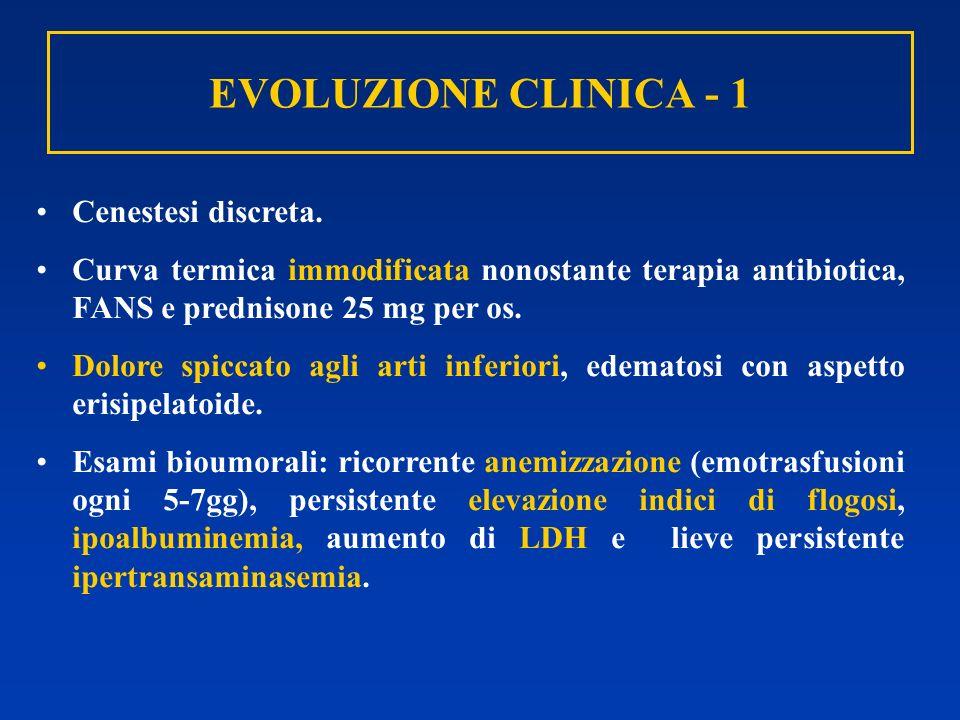 EVOLUZIONE CLINICA - 1 Cenestesi discreta.