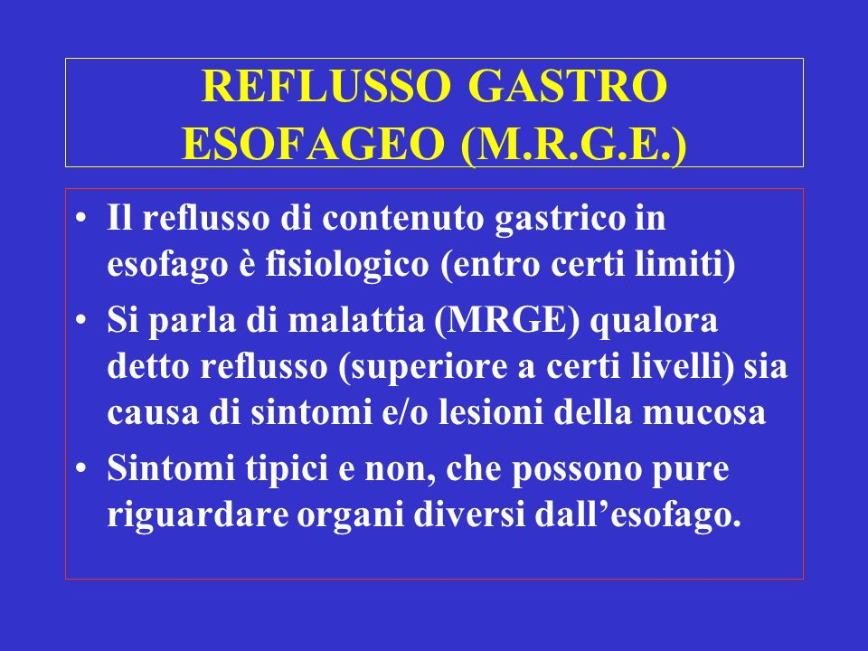 REFLUSSO GASTRO ESOFAGEO (M.R.G.E.)