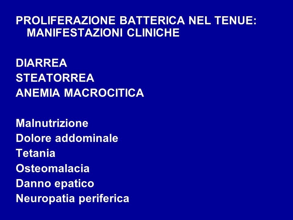 PROLIFERAZIONE BATTERICA NEL TENUE: MANIFESTAZIONI CLINICHE