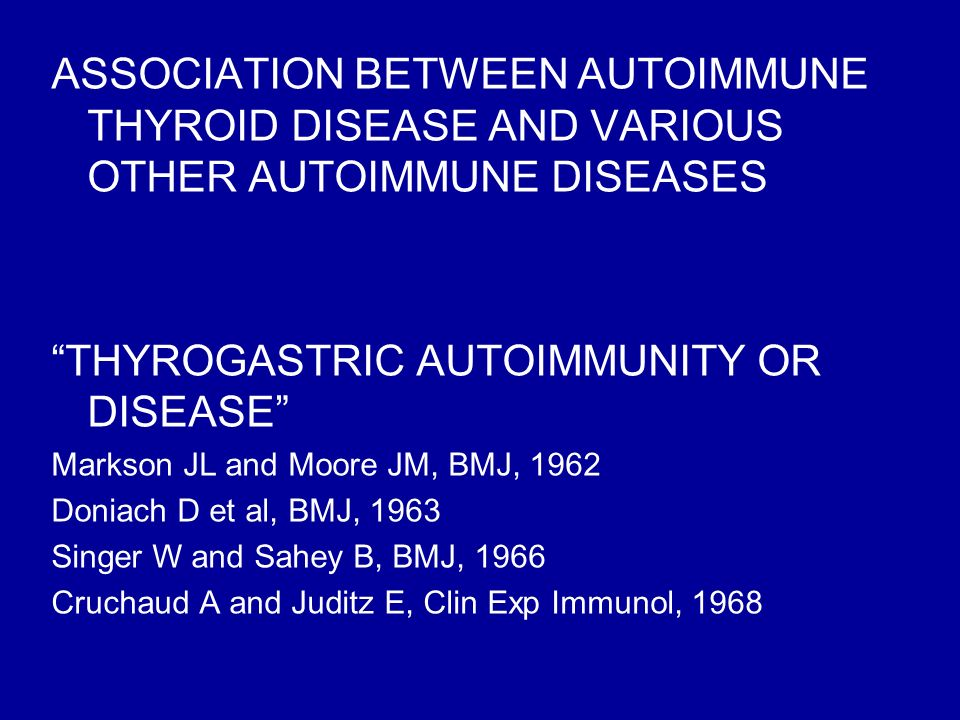 THYROGASTRIC AUTOIMMUNITY OR DISEASE