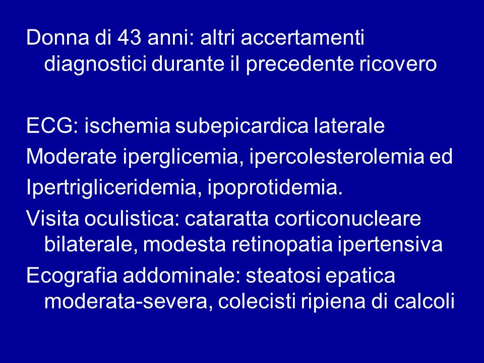 Donna di 43 anni: altri accertamenti diagnostici durante il precedente ricovero