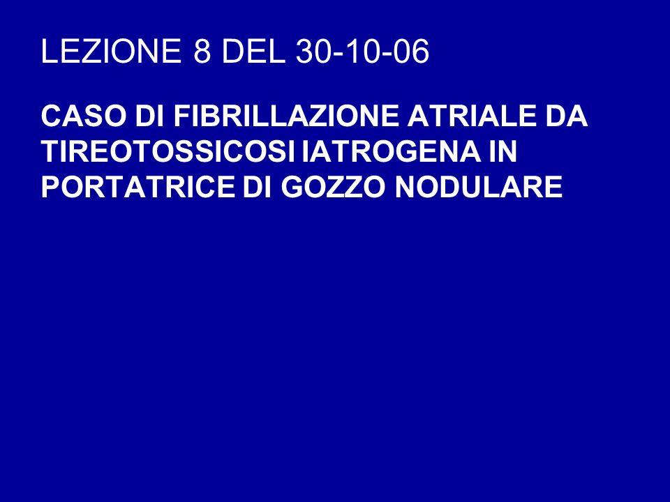 LEZIONE 8 DEL 30-10-06 CASO DI FIBRILLAZIONE ATRIALE DA