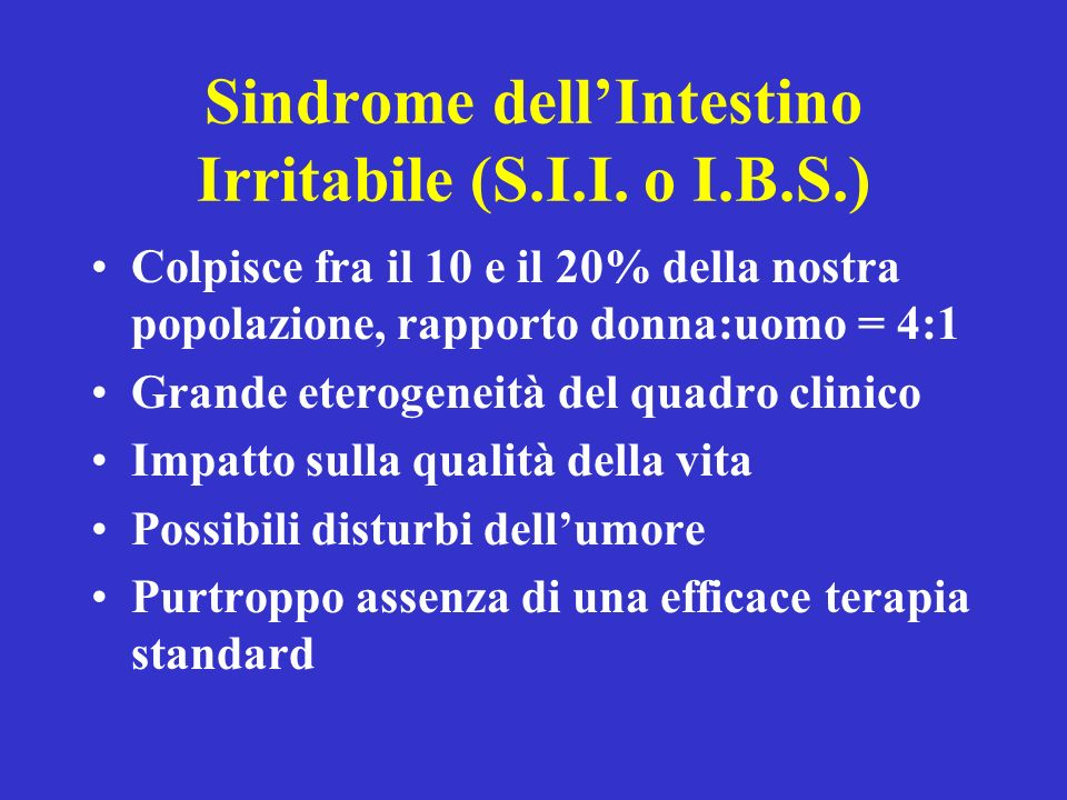 Sindrome dell'Intestino Irritabile (S.I.I. o I.B.S.)