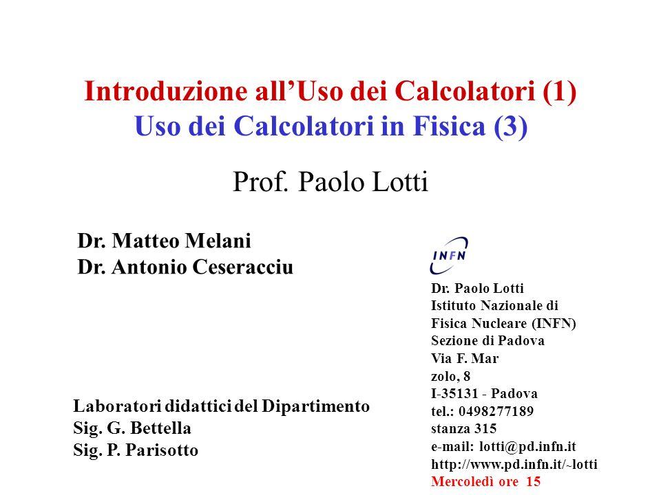 Introduzione all'Uso dei Calcolatori (1) Uso dei Calcolatori in Fisica (3)