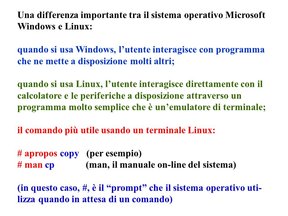 Una differenza importante tra il sistema operativo Microsoft