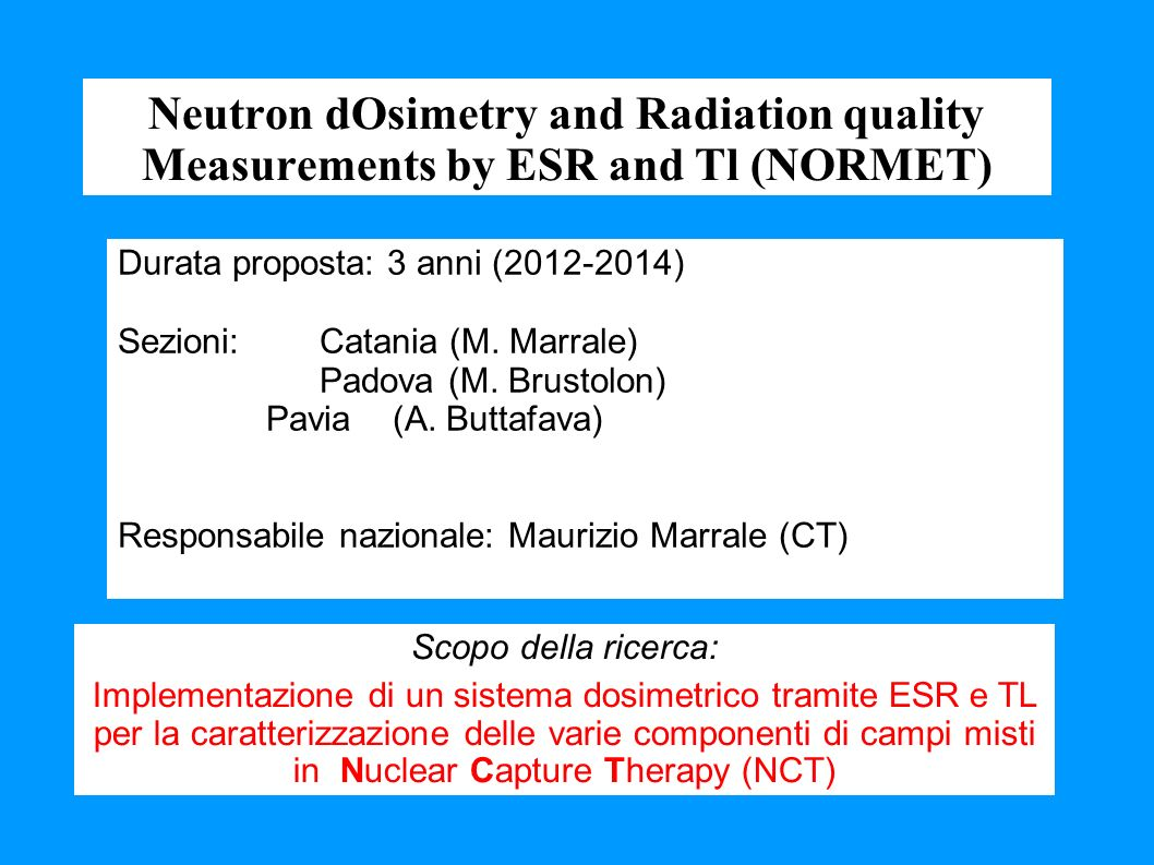 Neutron dOsimetry and Radiation quality Measurements by ESR and Tl (NORMET)