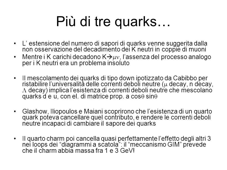 Più di tre quarks…