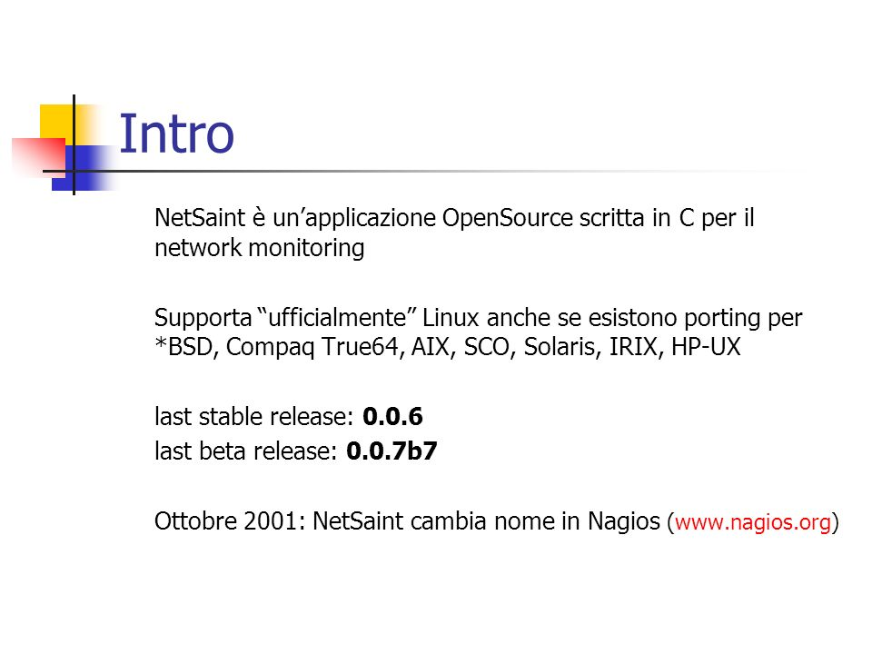 Intro NetSaint è un'applicazione OpenSource scritta in C per il network monitoring.