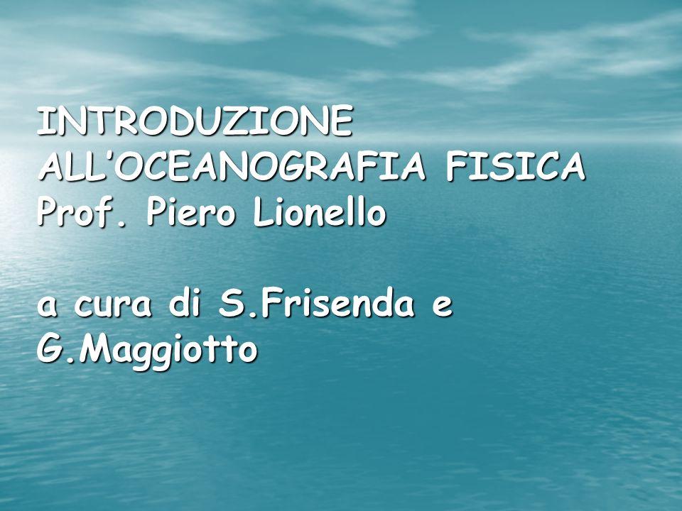 INTRODUZIONE ALL'OCEANOGRAFIA FISICA Prof. Piero Lionello a cura di S