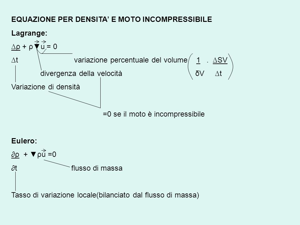 EQUAZIONE PER DENSITA' E MOTO INCOMPRESSIBILE