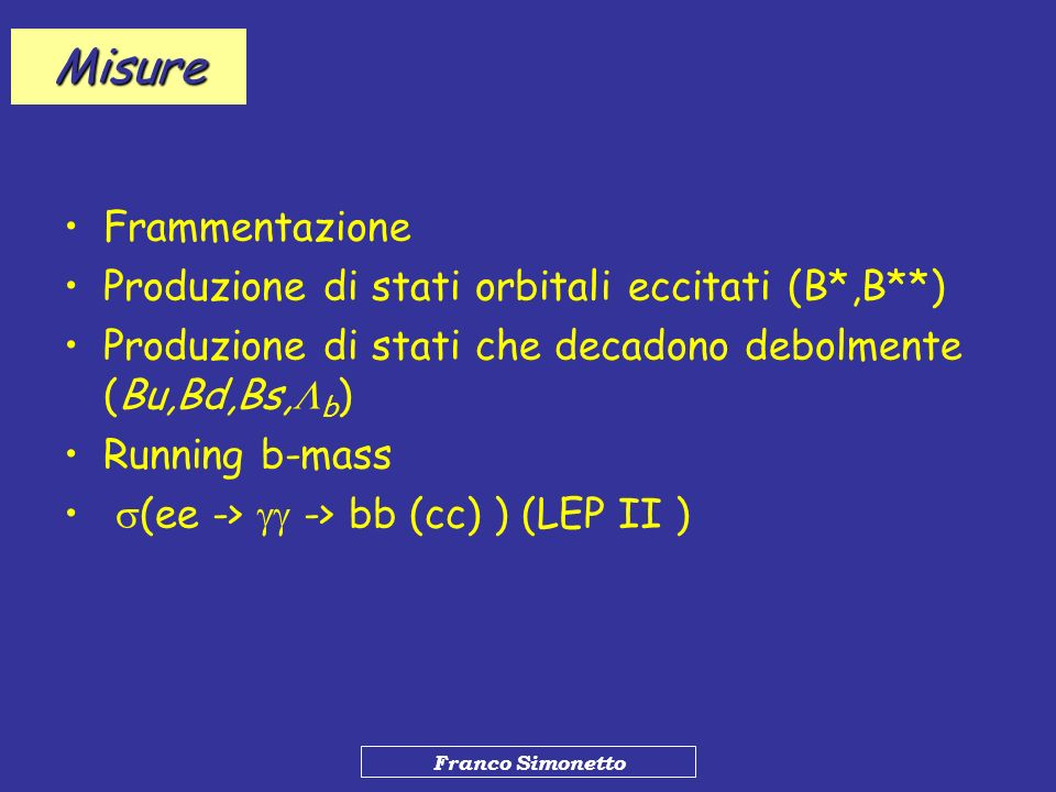 Misure Frammentazione Produzione di stati orbitali eccitati (B*,B**)