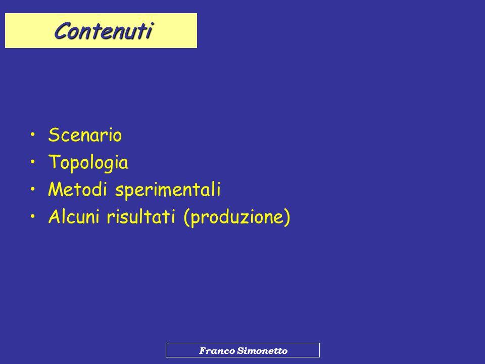 Contenuti Scenario Topologia Metodi sperimentali