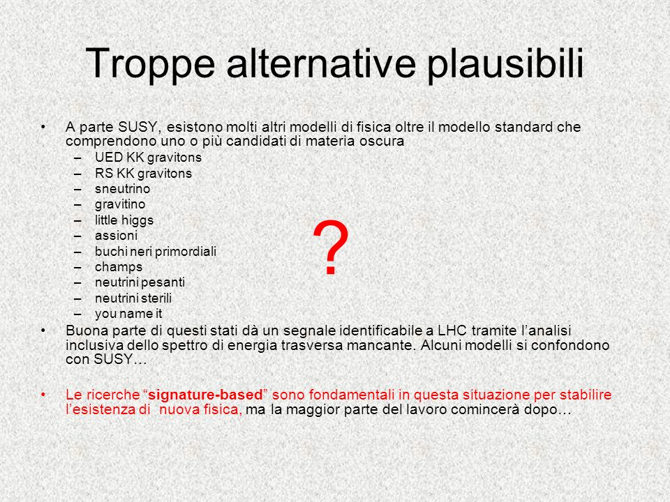 Troppe alternative plausibili