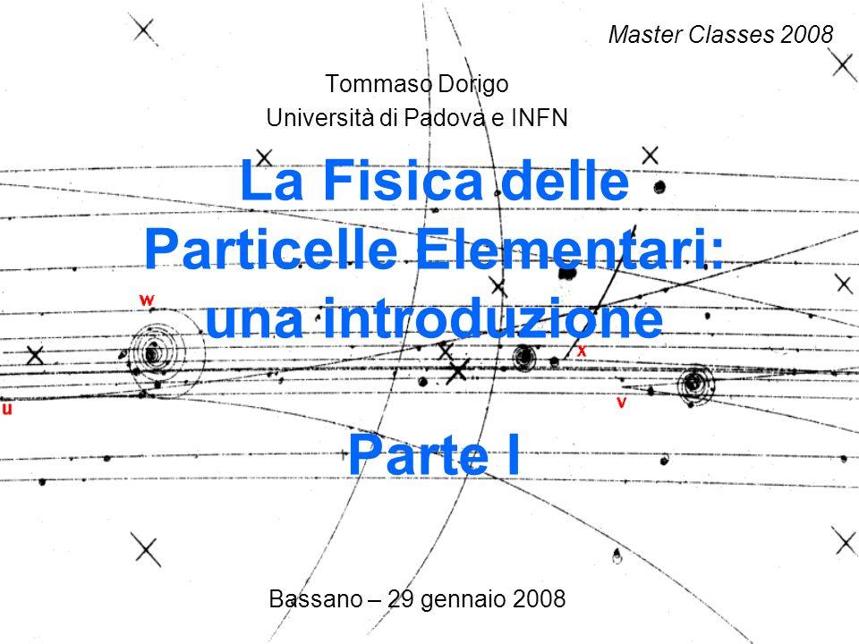 La Fisica delle Particelle Elementari: una introduzione Parte I