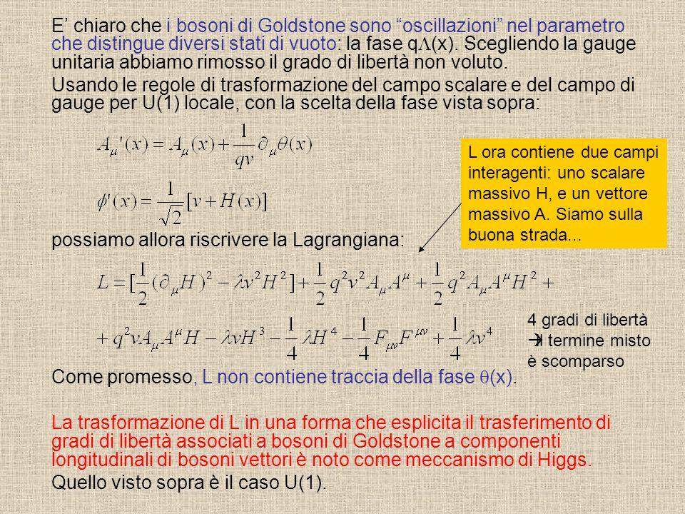 possiamo allora riscrivere la Lagrangiana:
