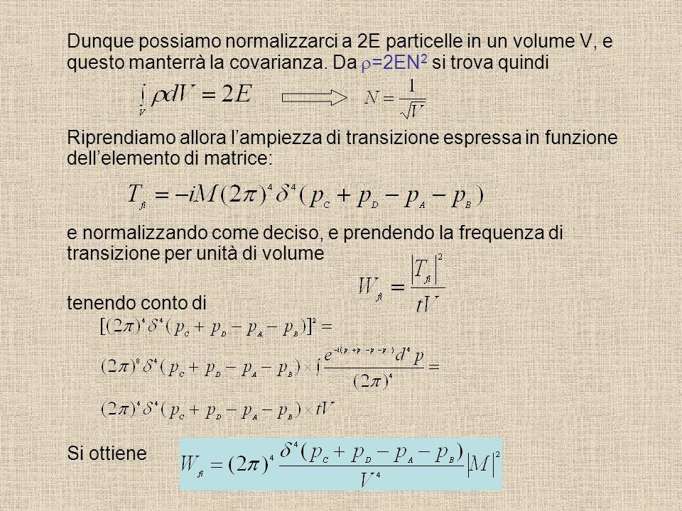 Dunque possiamo normalizzarci a 2E particelle in un volume V, e questo manterrà la covarianza. Da r=2EN2 si trova quindi