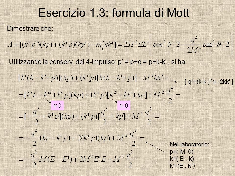 Esercizio 1.3: formula di Mott