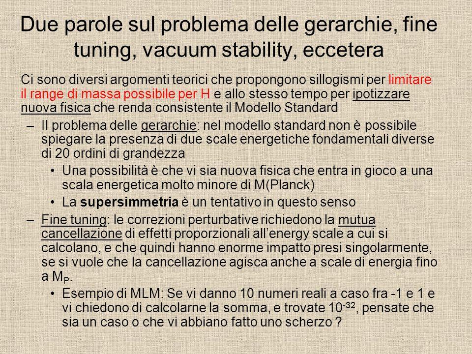 Due parole sul problema delle gerarchie, fine tuning, vacuum stability, eccetera