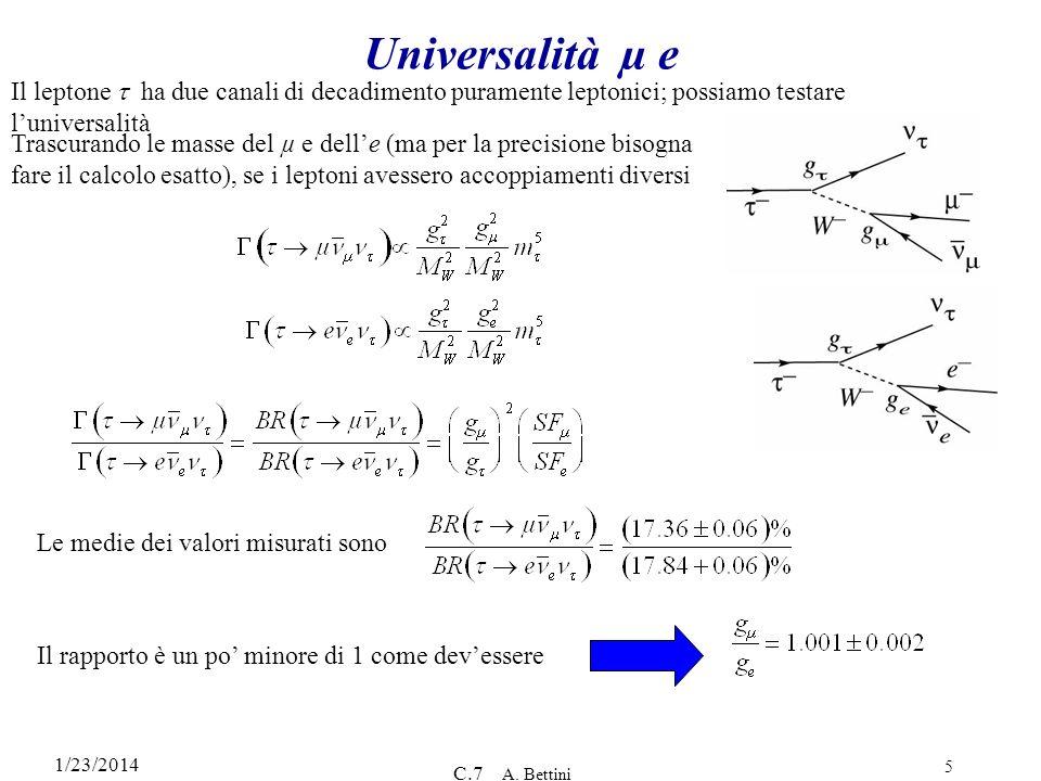Universalità µ e Il leptone t ha due canali di decadimento puramente leptonici; possiamo testare l'universalità.