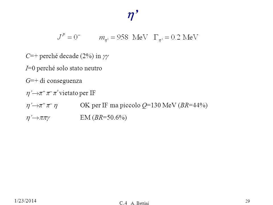 h' C=+ perché decade (2%) in gg I=0 perché solo stato neutro