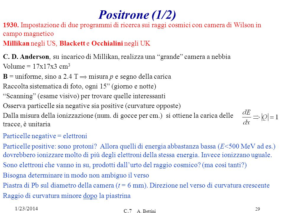 Positrone (1/2) 1930. Impostazione di due programmi di ricerca sui raggi cosmici con camera di Wilson in campo magnetico.